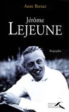Biographie de Jérôme Lejeune par Anne Bernet